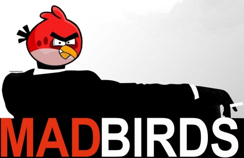 Mad Men meets Angry Birds