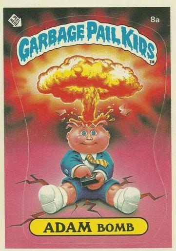 Adam Bomb Garbage Pail Kids Card