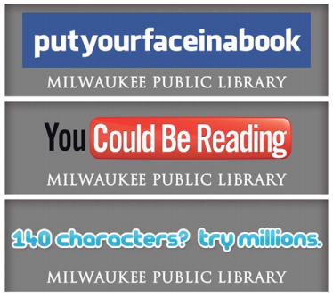 Ads to promote reading by the Milwaukee Public Library.