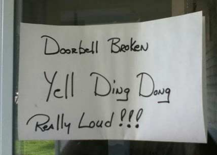 Funny sign to use when your doorbell is broken.