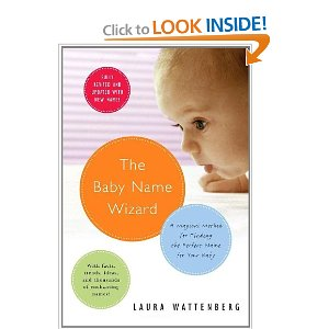 The Baby Name Wizard  A Magical Method for Finding the Perfect Name for Your Baby