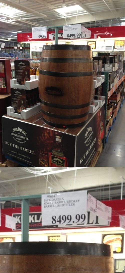 Buy Jack Daniels...by the barrel.