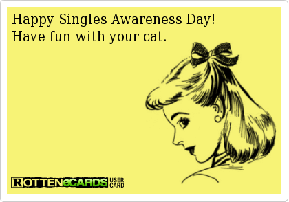 Happy Single Awareness Day