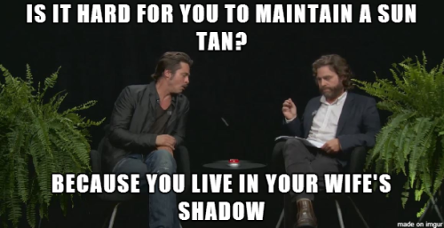 Best line from Brad Pitt on Between Two Ferns