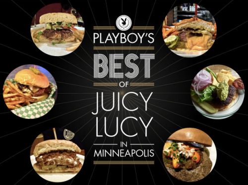 """Minneapolis' Iconic Cheese-Stuffed Hamburgers, the Juicy Lucy, Ranked"", April 2015. (Playboy)"