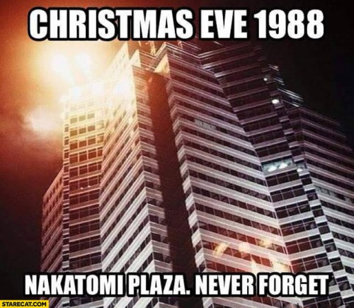 Christmas Eve 1988 Nakatomi plaza never forget Die Hard